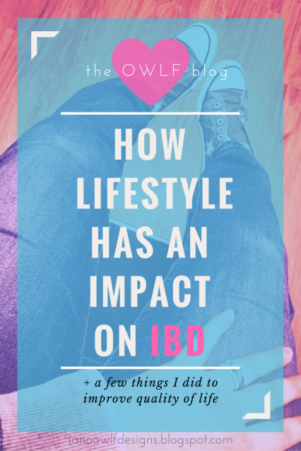 How lifestyle has an impact on Inflammatory Bowel Disease and a few things that can improve quality of life for women Crohn's disease sufferers.